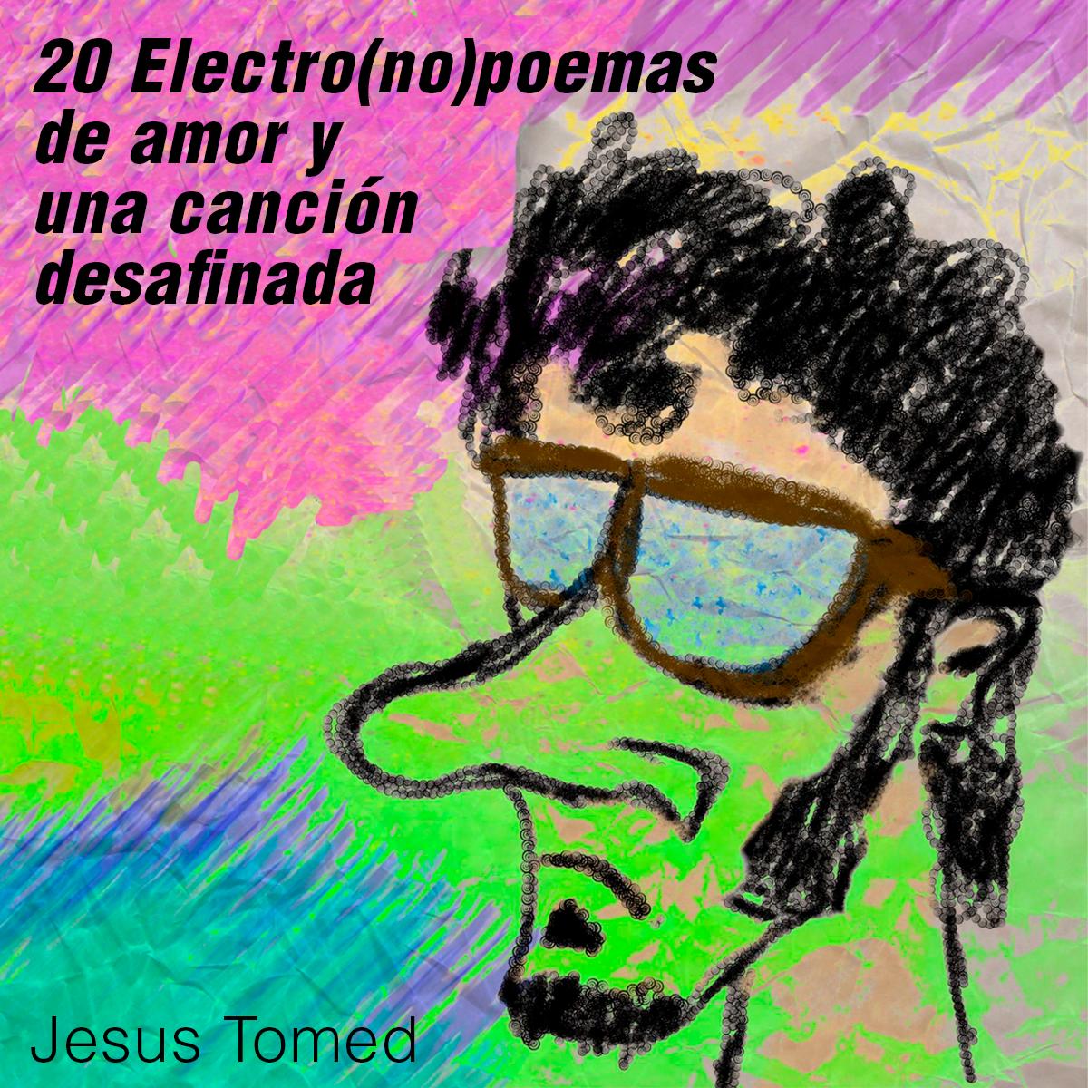 20-electronopoemas-de-amor-y-una-canción-desafinada-2